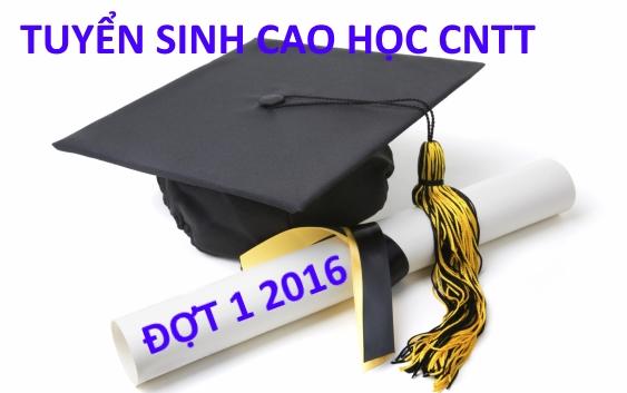 Tuyển sinh Cao học Công nghệ thông tin đợt 1 năm 2016