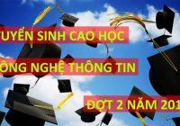 Tuyển sinh Cao học Công nghệ thông tin đợt 2 năm 2016