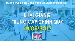 Khai giảng khóa trung cấp chính quy 19/08/2017 - Tuyển sinh Đông Đô