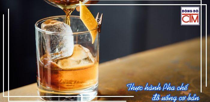 Mô đun 6: Thực hành Pha chế đồ uống cơ bản
