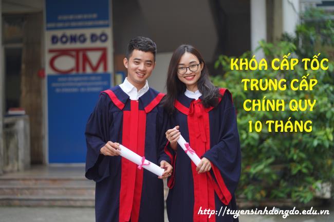 khóa cấp tốc trung cấp chính quy 10 tháng đợt 3 năm 2019 trường Trung cấp Công nghệ và Quản trị Đông Đô