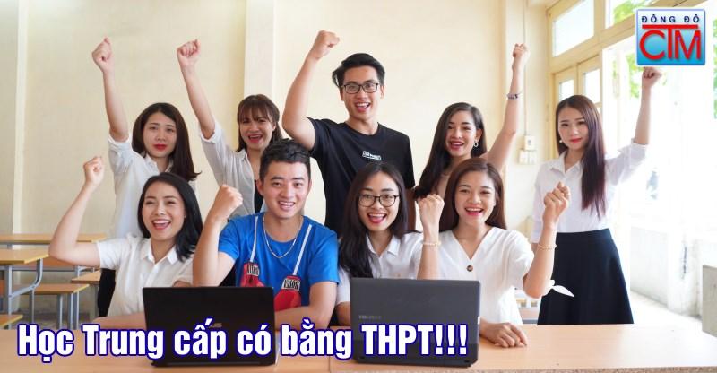 Học Trung cấp Chính Quy có bằng THPT - Tuyển sinh Đông Đô - Trung cấp Đông Đô