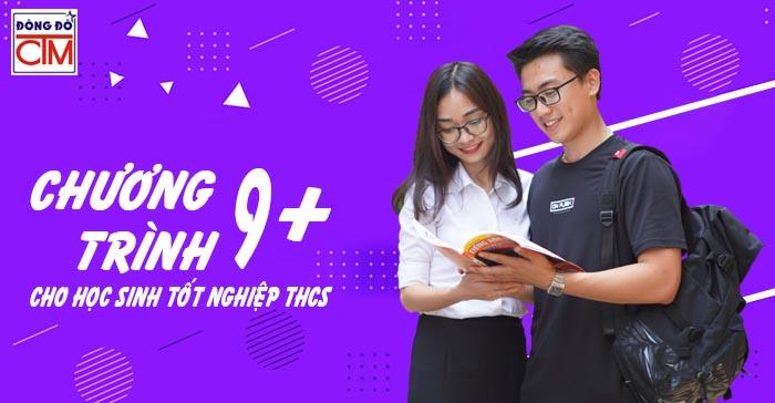 chương trình 9+ cơ hội mới cho học sinh tốt nghiệp THCS trường Trung cấp Công nghệ và Quản trị Đông Đô